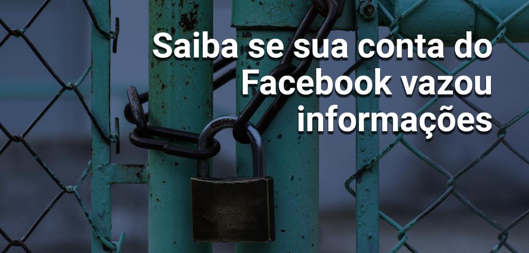 saibe se sua conta do facebook vazou informações